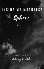 Inside My Moonless Sphere by Saniya__SadiqAli