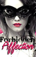 Forbidden Affection..x   :[WATTY AWARDS]; by NightSpirit