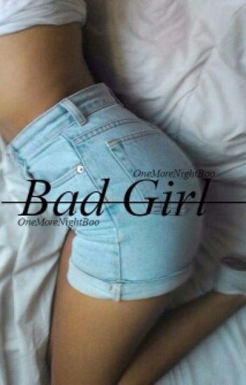 Fic Hot||Bad Girl ||C.H