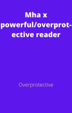 Mha x powerful/overprotective reader by EmmaCamieBicol
