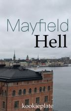 Mayfield Hell / lashton by kookieplate