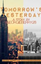 Tomorrow's Yesterday (Coming Soon) by hellodearie