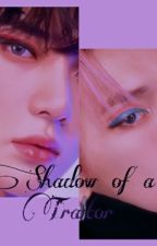 The Shadow Of The Traitor  by ashleyyolo