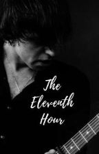 The Eleventh Hour by CassieBanks1