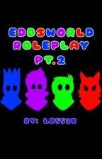 Eddsworld Roleplay 2 by LB5538
