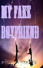 My Fake Boyfriend by miss_prinsesita