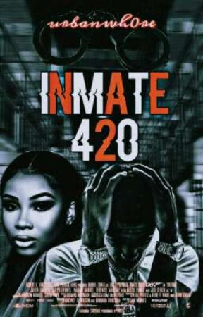 INMATE 420 by urbanwh0re