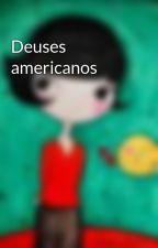 Deuses americanos by eduardadutra