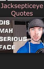 Jacksepticeye  Quotes by DramaticDynamite