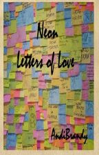Neon Letters of Love by sspencerr27