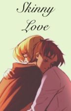 Skinny Love [Eremin] by Singularwalnut