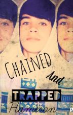 Chained and trapped -Hameron- by hangingonwithmagcon