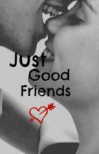 Just Good Friends// [h.s] by One_Direction_x
