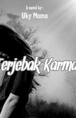 TERJEBAK KARMA by UkyMomo