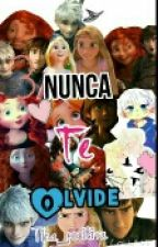 NUNCA TE OLVIDE  (Edición gramatical ) by Al-siguiente-nivel