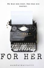Falling For Her (BWWM) ✓ by wambuimuiruriii