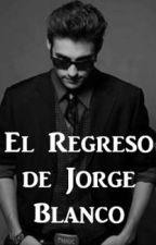 El Regreso de Jorge Blanco by rebeortdub