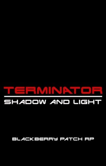 TERMINATOR: Shadows and Light