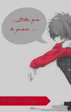 Dile que lo quiero. [Capítulo único] [Boys' Love] by Kanra_