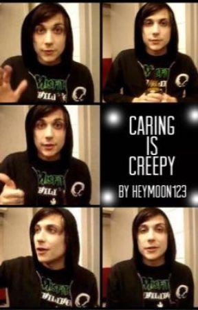 Caring is Creepy by heymoon123
