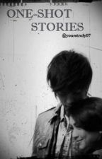 """yourstruly07's One-Shots :""""> by yourstruly07"""