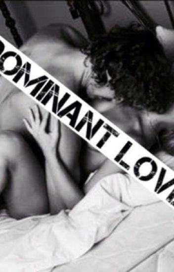 Dominant Love-Harry Styles Fan-fiction (UPDATING)