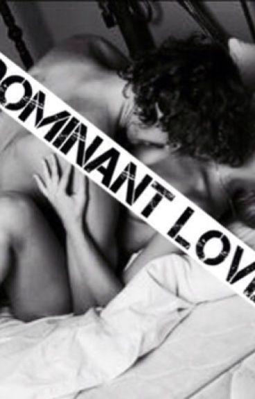 Dominant Love-Harry Styles Fan-fiction