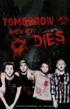 Tomorrow Never Dies (Zombie Apocalypse) || 5SOS au by idiotsthatband_