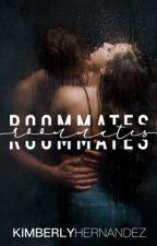 Roommates ✔ by XthatONEchicX