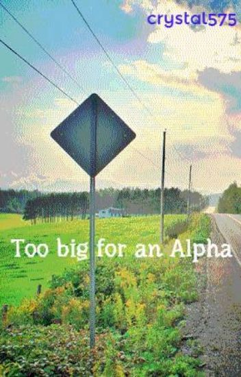 Too Big for an Alpha