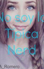 No soy la típica Nerd. (Niall y __) TERMINADA. by Luciernaga_7