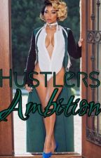 Hustlers Ambition (COMPLETED) by allmyhoespretty