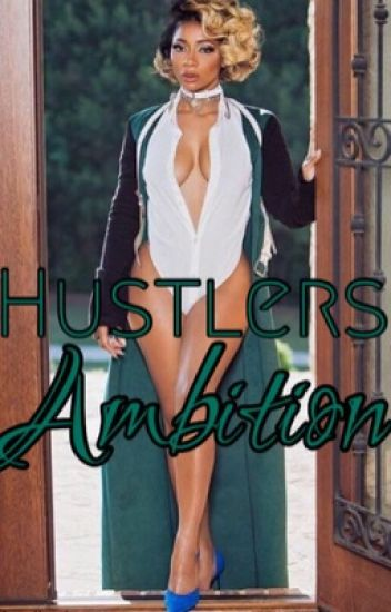 Hustlers Ambition (COMPLETED)