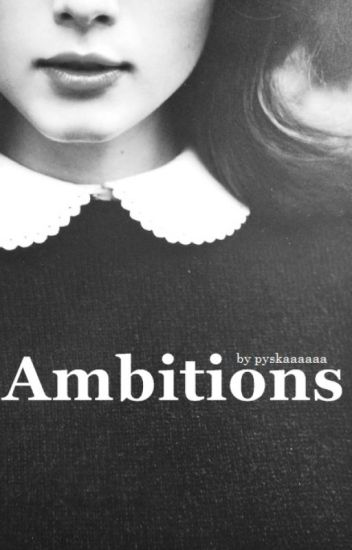 Ambitions || h.s
