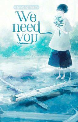 Đọc truyện 🌻We Need You🌻 || HyVong_Team