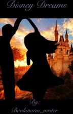Disney Dreams by Bookworm_writer