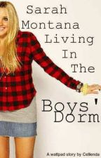 Sarah Montana Living In The Boys' Dorm by Cellienda