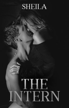 The Intern by SheilaAuthor