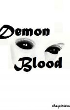 Demon Blood: A Supernatural Fanfiction by thespiritscalling