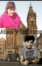 Ateos y Católicos - Larry Stylinson (One Shot) by oops_hi_2202