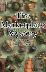 The Marketplace Mystery (a DnD inspired story game) by hyenagal