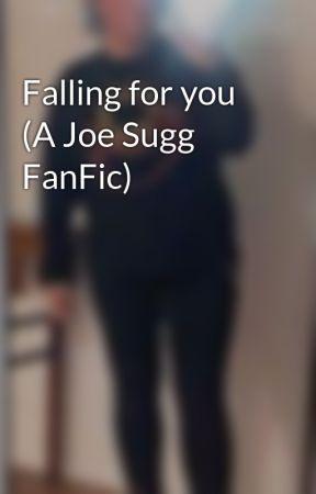 Falling for you (A Joe Sugg FanFic) by Rhia_XCX