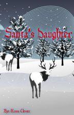 Santa's Daughter (Book One of the Santa Series) by RissaleWriter