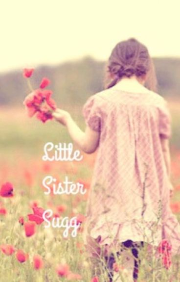 Little Sister Sugg