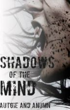 Shadows of the Mind by autgie_anumn