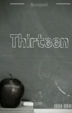 Thirteen by Beany3