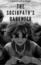 The Sociopath's Daughter by imnotapsyduck