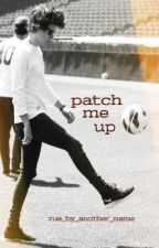 Patch Me Up by rue_by_another_name