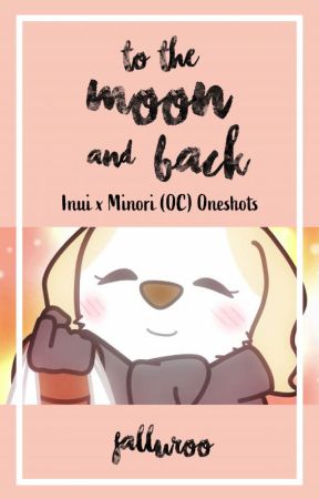 To the Moon and Back ~ Inui x Minori (OC) Oneshots by falluroo