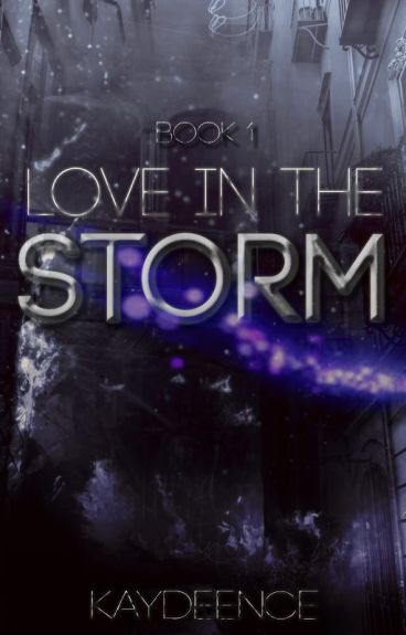 Love In The Storm |Book 1|